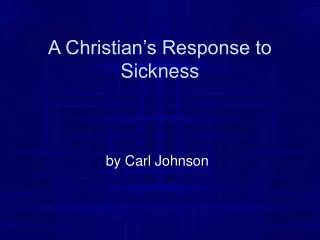 A Christian's Response to Sickness