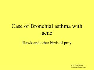 Case of Bronchial asthma with acne