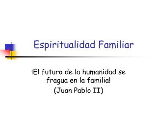 Espiritualidad Familiar
