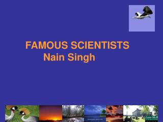 FAMOUS SCIENTISTS Nain Singh