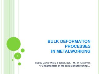 BULK DEFORMATION PROCESSES  IN METALWORKING