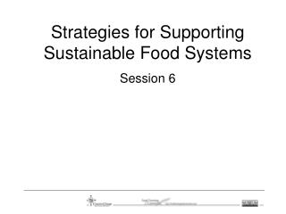 Strategies for Supporting Sustainable Food Systems