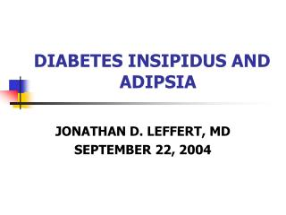 DIABETES INSIPIDUS AND 			ADIPSIA