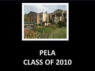 PELA CLASS OF 2010