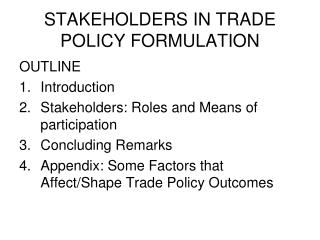 STAKEHOLDERS IN TRADE POLICY FORMULATION