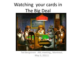 Watching  your cards in The Big Deal