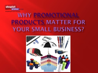 Why promotional products matter for your business