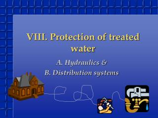 VIII. Protection of treated water