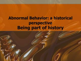 Abnormal Behavior: a historical perspective