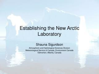 Establishing the New Arctic Laboratory