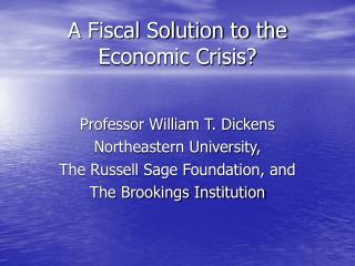 A Fiscal Solution to the Economic Crisis?