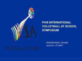 Saskatchewan, CanadaJune 23 - 27 2007