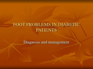 FOOT PROBLEMS IN DIABETIC PATIENTS