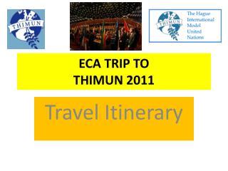 ECA TRIP TO  THIMUN 2011