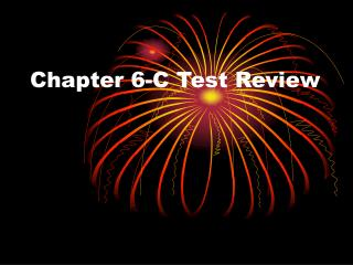 Chapter 6-C Test Review