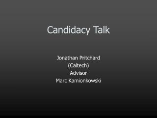 Candidacy Talk