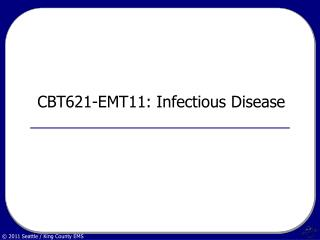CBT621-EMT11: Infectious Disease