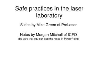 Safe practices in the laser laboratory