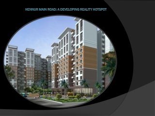 Hennur Main Road: A Developing Reality Hotspot
