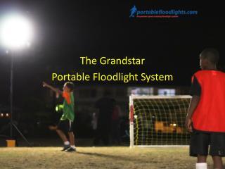 The GrandstarPortable Floodlight System