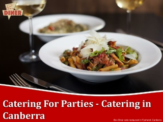 Catering For Parties - Catering in Canberra