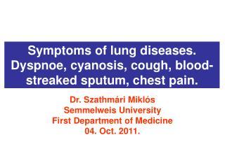 Subjective symptoms of bronchopulmonary diseases