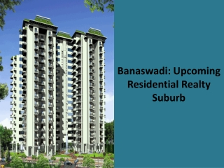 Banaswadi: Upcoming Residential Realty Suburb