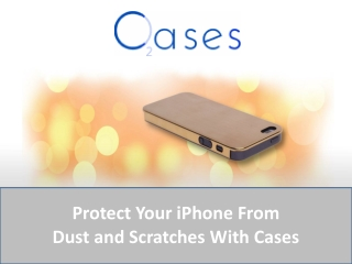 Protect Your iPhone From Dust and Scratches With Cases