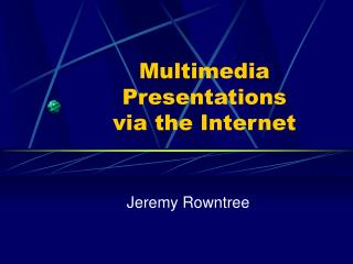 Multimedia s  via the Internet