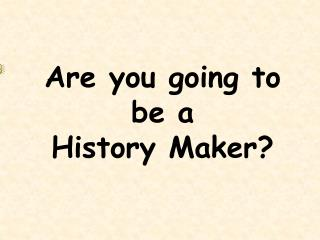 Are you going to be a