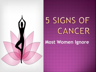 5 Signs of Cancer