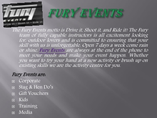 Know about driving shooting and riding at Fury Events