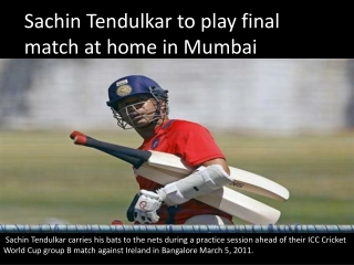 Sachin Tendulkar to play final match at home in Mumbai