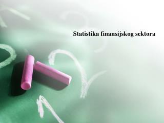 Statistika finansijskog sektora