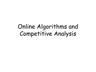 Online Algorithms and Competitive Analysis