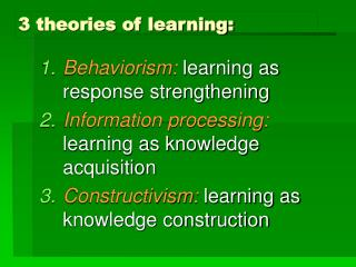 3 theories of learning: