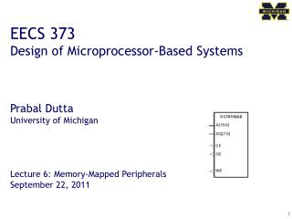 EECS 373 Design of Microprocessor-Based Systems     Prabal Dutta University of Michigan     Lecture 6: Memory-Mapped Per