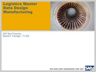 Logistics Master Data DesignManufacturing