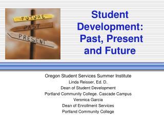 Student Development:   Past, Present and Future
