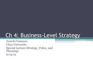 Ch 4: Business-Level Strategy