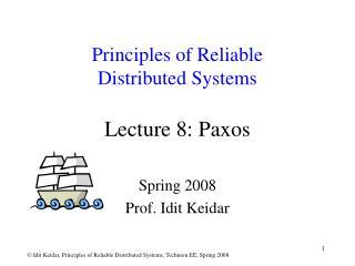 Spring 2008 Prof. Idit Keidar