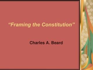 """Framing the Constitution"""