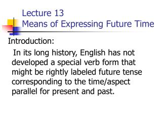 Lecture 13 Means of Expressing Future Time
