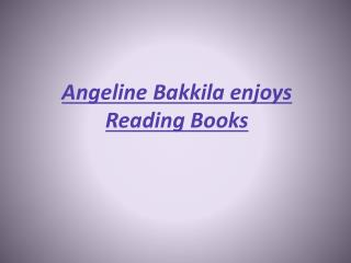 Angeline Bakkila enjoys Reading Books