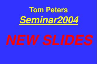 Tom Peters Seminar2004