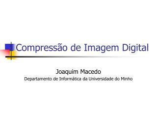 Compressão de Imagem Digital