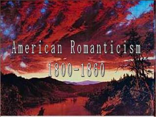 American Romanticism1800-1860
