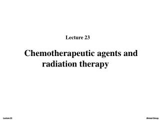 chemotherapeutic agents and         radiation therapy