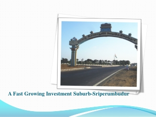 A Fast Growing Investment Suburb-Sriperumbudur