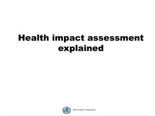 Health impact assessment explained